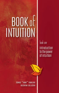 Book of Intuition - Book One Introduction to the Power of Intuition
