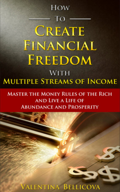 How to Create Financial Freedom with Multiple Streams of Income.
