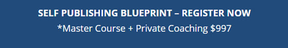 SELF PUBLISHING BLUEPRINT - REGISTER NOW *Master Course + Private Coaching